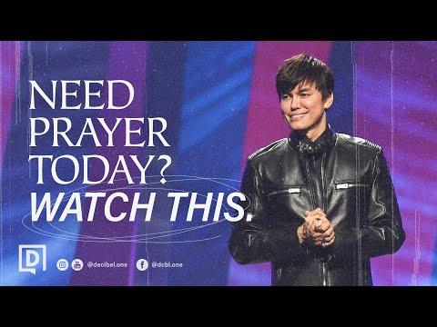 Need Prayer Today? Watch This.  Joseph Prince