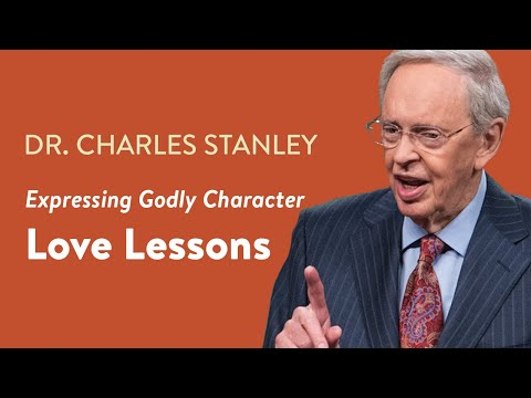 Love Lessons  Dr. Charles Stanley