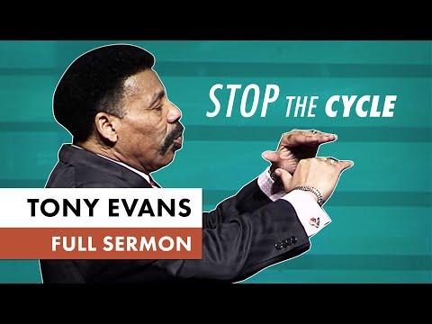 Stop the Cycle - Tony Evans Sermon