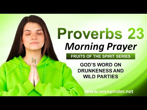 Gods WORD on DRUNKENNESS and Wild Parties - Morning Prayer