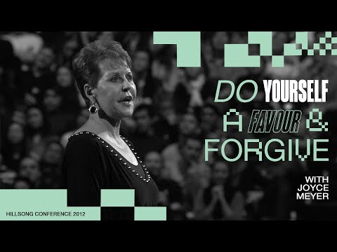 Do Yourself A Favour & Forgive  Joyce Meyer  Hillsong Conference - Sydney 2012