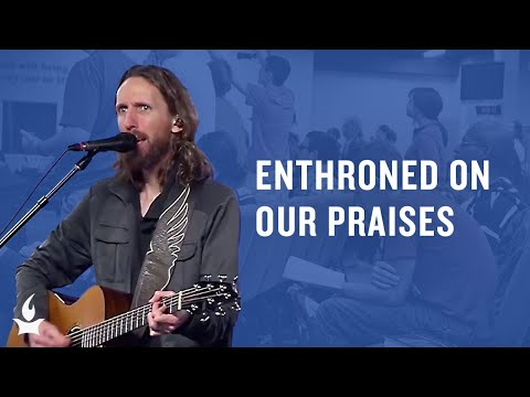Enthroned on Our Praises -- The Prayer Room Live Moment
