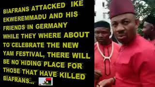 BIAFRANS ATTACKED IKE EKWEREMMADU AND HIS FRIEND IN GERMANY IN A NEW YAM FESTIVAL