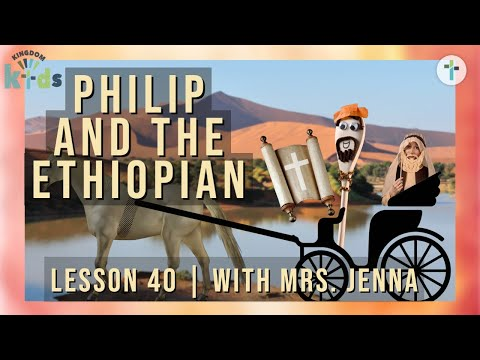 Philip and the Ethiopian  Sojourn Kingdom Kid's  Sunday Morning Lesson  Sojourn Church