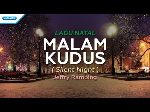 Malam Kudus (Silent Night) - Lagu Natal - Jeffry Rambing (with lyric)