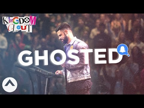 Ghosted  Kingdom Clout Part 3  Pastor Steven Furtick  Elevation Church