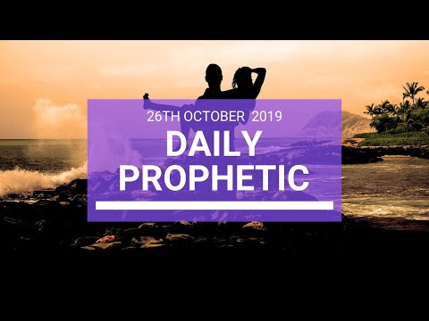 Daily Prophetic 26 October 2019 Word 3