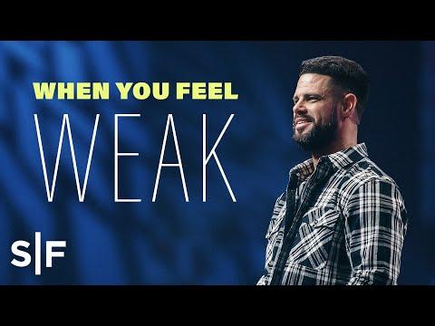 When You Feel Weak  Steven Furtick