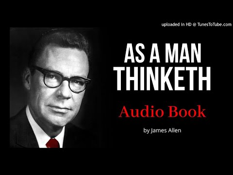 As a Man Thinketh - James Allen [read by Earl Nightingale] A Classic Must Hear Book!