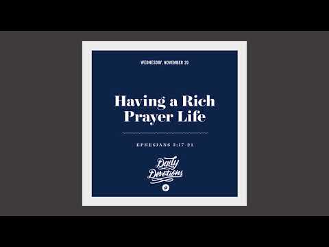 Having a Rich Prayer Life - Daily Devotion