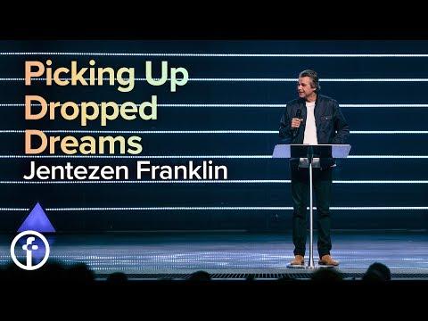 Picking Up Dropped Dreams  Pastor Jentezen Franklin