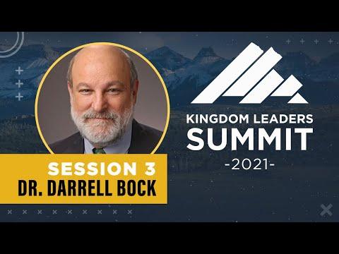 Kingdom Leaders Summit 2021 - Session 3 (ft Dr. Darrell Bock)