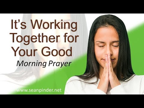 GENESIS 40 - IT'S WORKING TOGETHER FOR YOUR GOOD - MORNING PRAYER (video)
