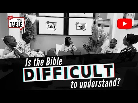 Bring It To The Table: Is the Bible difficult to understand?
