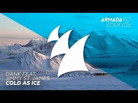 DANK feat. Jimmy St. James - Cold As Ice - UCGZXYc32ri4D0gSLPf2pZXQ