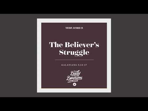 The Believers Struggle - Daily Devotion