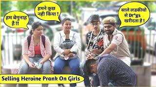 Selling Heroine Prank on Girls 😱 - Ft. The HunGama Films | Kalol Pranks | Pranks In India