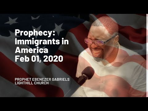 Prophecy for Immigrants in America: Feb 01, 2020
