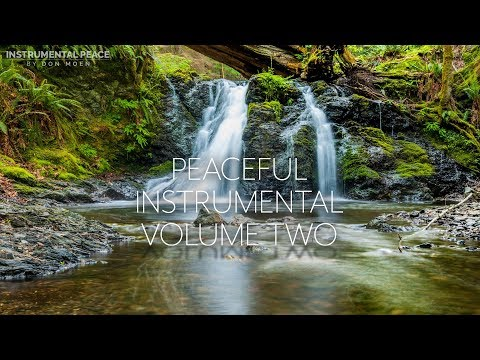 Don Moen - Instrumental Peace Music [Vol. 2] with Nature Photos