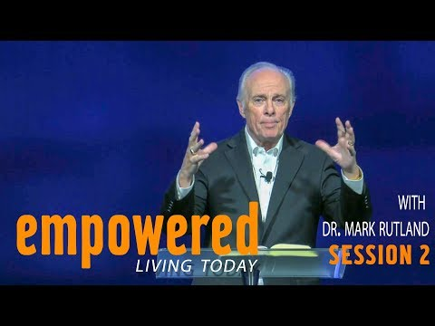 Empowered Living Today Session 2  Dr. Mark Rutland  Sojourn Church Carrollton Texas