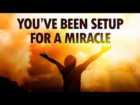 You've Been Set Up For a MIRACLE - Live Re-broadcast