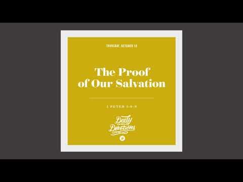 The Proof of Our Salvation - Daily Devotion