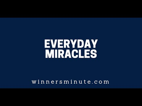 Everyday Miracles  The Winner's Minute With Mac Hammond