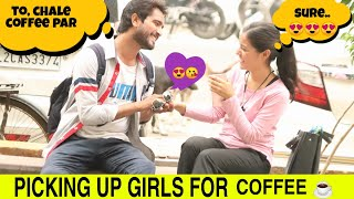 Picking Up Girls For Coffee Date | Yash Choudhary
