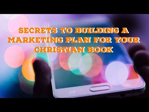 Secrets to Building a Marketing Plan for Your Christian Books