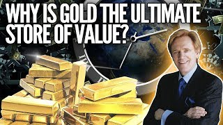 Why Is GOLD the Ultimate Store Of Value? Mike Maloney