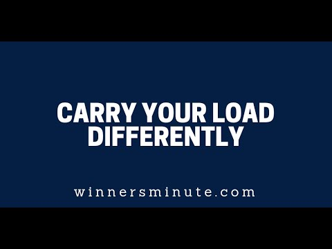 Carry Your Load Differently  The Winner's Minute With Mac Hammond