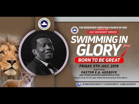 RCCG JULY 2019 HOLY GHOST SERVICE - SWIMMING IN GLORY 7