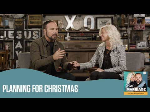 Planning for Christmas  The Real Marriage Podcast  Mark and Grace Driscoll