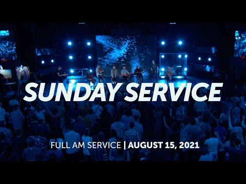 August 22, 2021  Sunday AM Service  Bethel Church