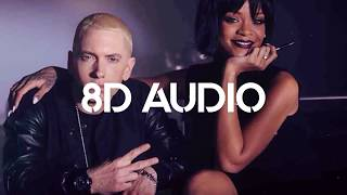 Love The Way You Lie ft. Rihanna (8D AUDIO)