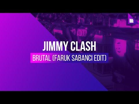 Jimmy Clash - Brutal (Faruk Sabanci Edit) - UCnhHe0_bk_1_0So41vsZvWw