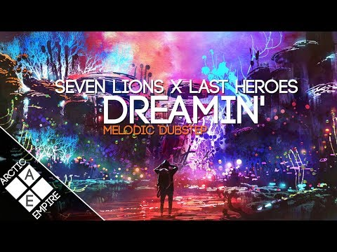 Seven Lions ft. Fiora - Dreamin' (Last Heroes Remix) | Melodic Dubstep - UCpEYMEafq3FsKCQXNliFY9A