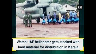 Watch: IAF helicopter gets stacked with food material for distribution in Kerala