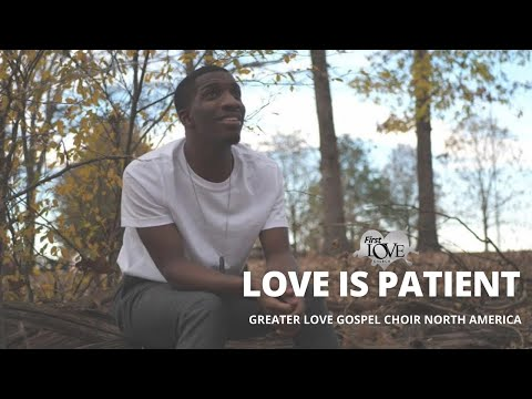 First Love Music - Love is Patient (Official Music Video)