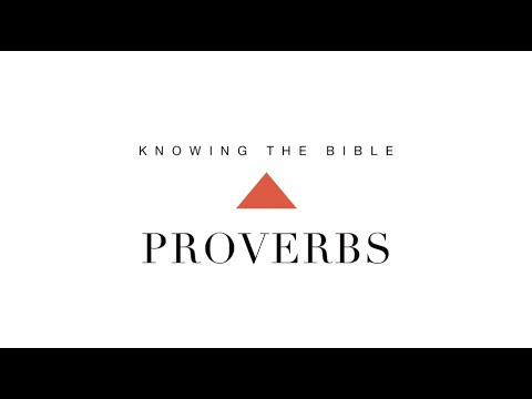Knowing the Bible Series: Proverbs