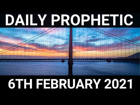 Daily Prophetic 6 February 2021 5 of 7