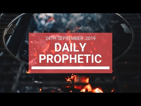 Daily Prophetic 24 September 2019   Word 7