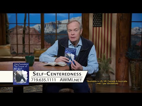 Self-Centeredness: The Source of All Grief - Week 1, Day 1
