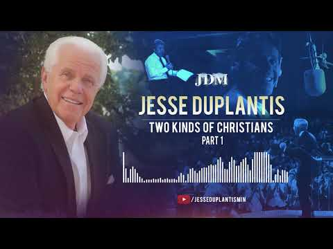 Two Kinds of Christians, Part 1  Jesse Duplantis
