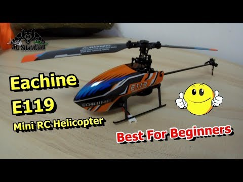 Learn to fly RC Helicopters Easily Eachine E119 Mini RC Helicopter - UCsFctXdFnbeoKpLefdEloEQ