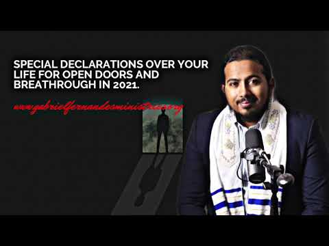 SPECIAL DECLARATIONS BY EV  GABRIEL FERNANDES OVER YOUR LIFE FOR OPEN DOORS & OPPORTUNITIES IN 2021