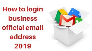 How to login business official email address 2019 | Digital Marketing Tutorial