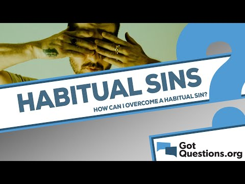 How can I overcome a habitual sin?