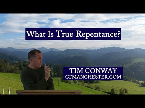 What Is True Repentance?  Tim Conway