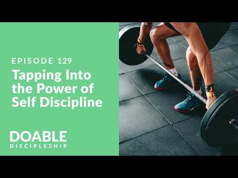 E129 Tapping Into the Power of Self Discipline